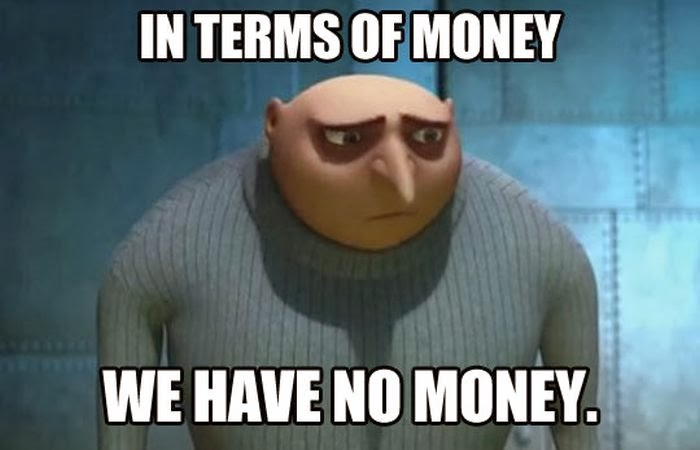 Funny Money Memes: In Terms Of Money We Have No Money