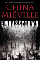 GUEST POST: China Mieville's Embassytown, by Tracy