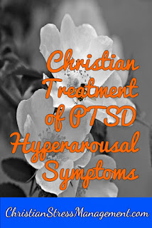 Free Christian Counseling: Christian Treatment of PTSD Hyperarousal Symptoms
