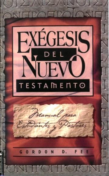 Exégesis del Nuevo Testamento – Gordon D. Fee