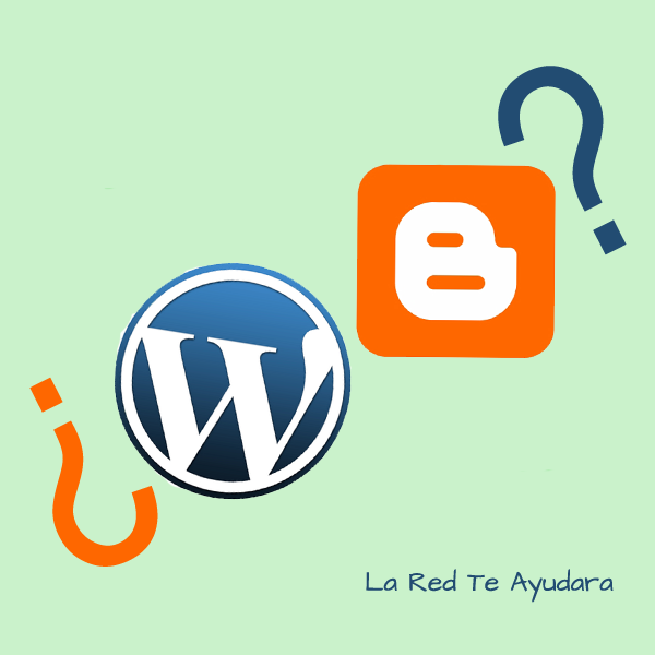 ¿Blogger o Wordpress?