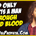 God only accepts a man through shed Blood