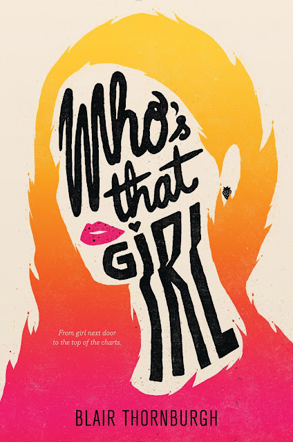 Beautiful 2017 Book Cover Designs Who's That Girl by Blair Thornburgh