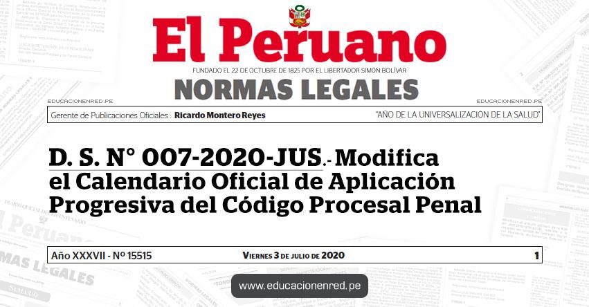D. S. N° 007-2020-JUS.- Modifica el Calendario Oficial de Aplicación Progresiva del Código Procesal Penal