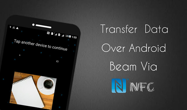 Transfer data over Android Beam