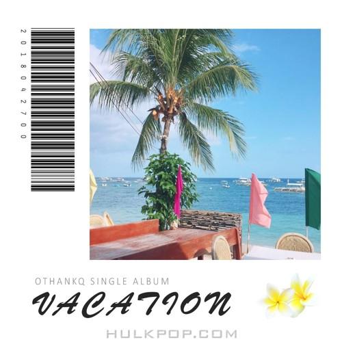 OTHANKQ – Vacation – Single