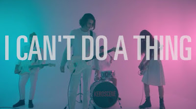 Keroscene release  'I Can't Do A Thing' Video