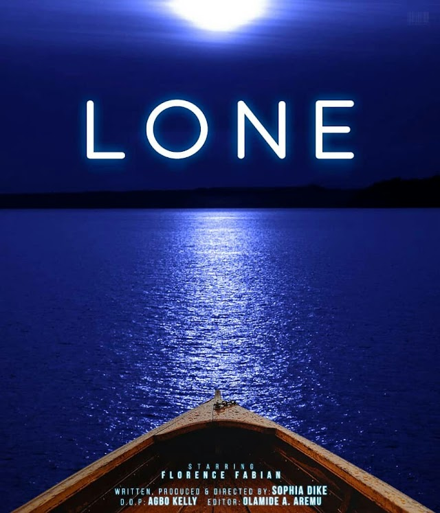 LONE - Short Movie By Sophia Dike Finally Released On YouTube
