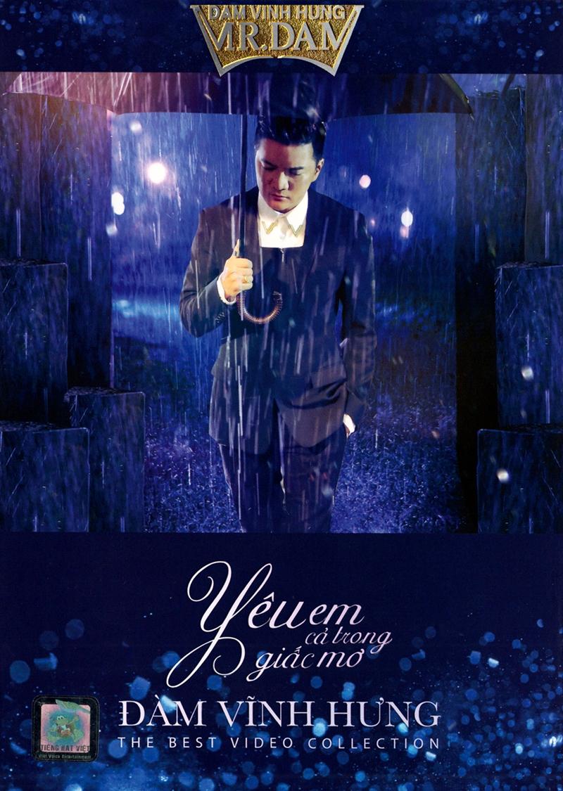 Tiếng Hát Việt DVD – Đàm Vĩnh Hưng – Yêu Em Cả Trong Giấc Mơ (ISO)