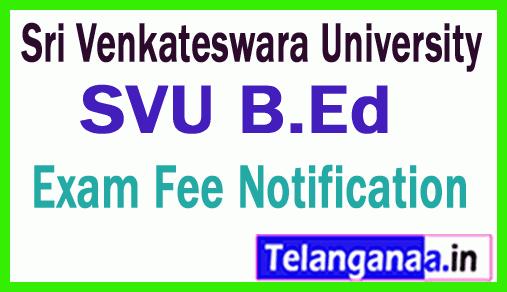 Sri Venkateswara University B Ed Exam Fee Notification