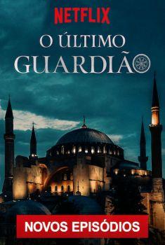 O Último Guardião 2ª Temporada (2019) Torrent – WEB-DL 720p/1080p Dual Áudio