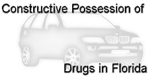 Constructive Possession of Drugs in Florida
