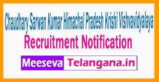 Chaudhary Sarwan Kumar Himachal Pradesh Krishi Vishvavidyalaya Recruitment  Notification 2017 Last Date 30-07-2017