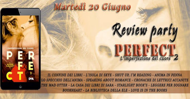 "[REVIEW PARTY + GIVEAWAY]: ""PERFECT 2 - Le imperfezioni del cuore"" di Alison G. Bailey 
