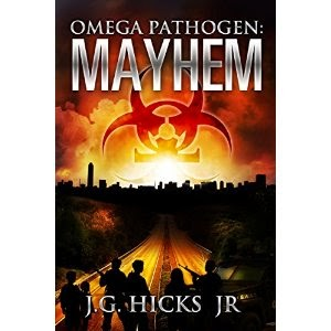 omega pathogen: mayhem, jg hicks jr, jg hicks, j.g. hicks jr