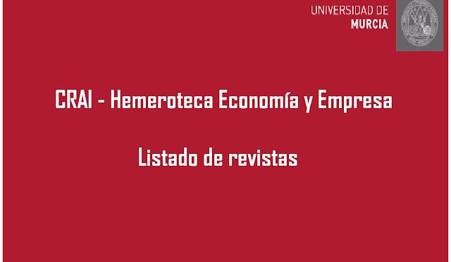 Nuevo listado actualizado de revistas del CRAI Hemeroteca Economía y Empresa.