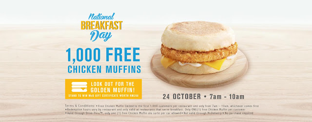 NATIONAL BREAKFAST DAY 1000 CHICKEN MUFFIN PERCUMA PADA 24 OKTOBER 2016 DI CAWANGAN MC DONALDS