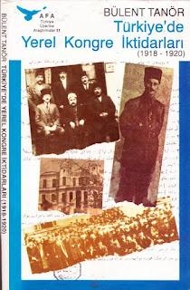 Bülent Tanör - Türkiye'de Yerel Kongre İktidarları 1918-1920