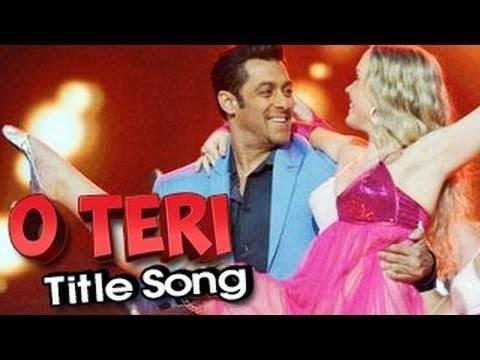 O Teri Title Song Lyrics - Salman Khan