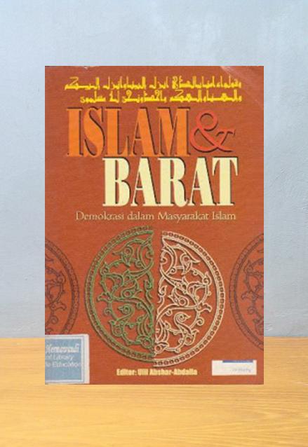ISLAM & BARAT: DEMOKRASI DALAM MASYARAKAT ISLAM, Ulil Abshar-Abdalla