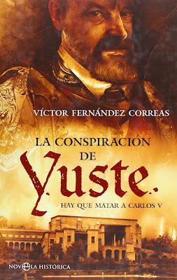 La conspiración de Yuste. Hay que matar a Carlos V - Víctor Fernández Correas (2008)