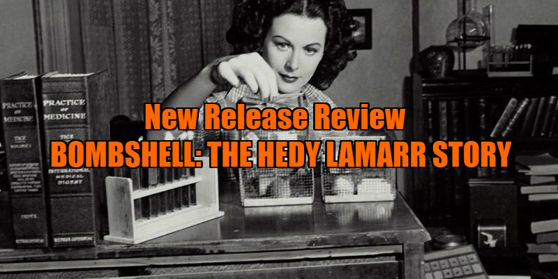 BOMBSHELL: THE HEDY LAMARR STORY review