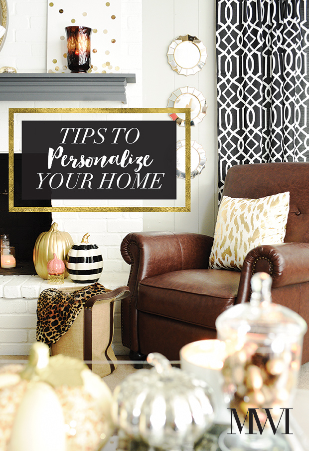 Want to personalize your home to fit your family's taste, lifestyle and budget? This post offers practical tips and ideas on how to do just that using simple home decor staples.