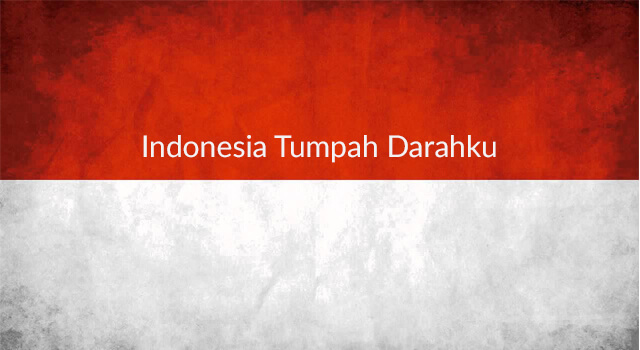 Lirik Lagu Indonesia Tumpah Darahku