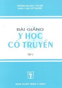 Bài giảng Y học cổ truyền - Tập 2 - Đại học Y Hà Nội