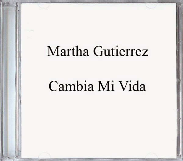 Martha Gutierrez-Cambia Mi Vida-
