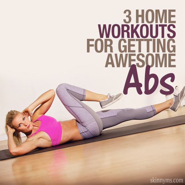 3 Home Workouts for Getting Awesome ABS