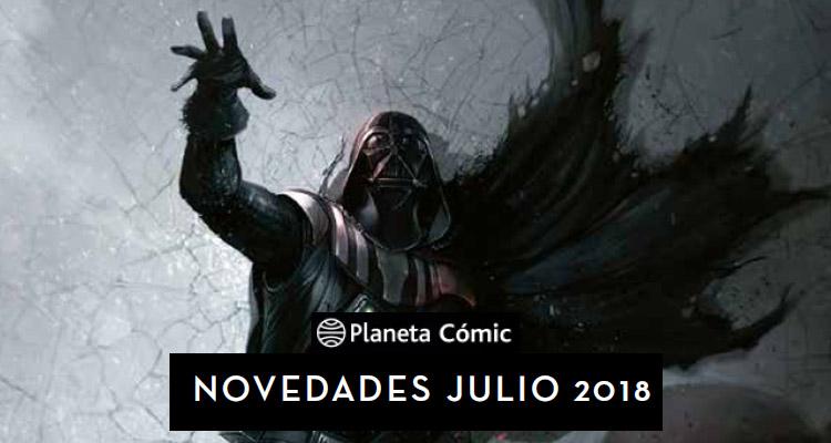 Planeta Cómic: Novedades para Julio de 2018