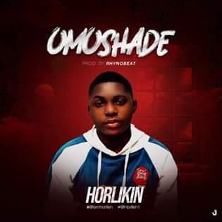 DOWNLOAD MP3: Horlikin – Omoshade
