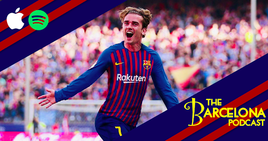 Where would Grizmann fit in Barcelona's XI? Iniesta farewell and Dembele transfer rumors [TBP87]