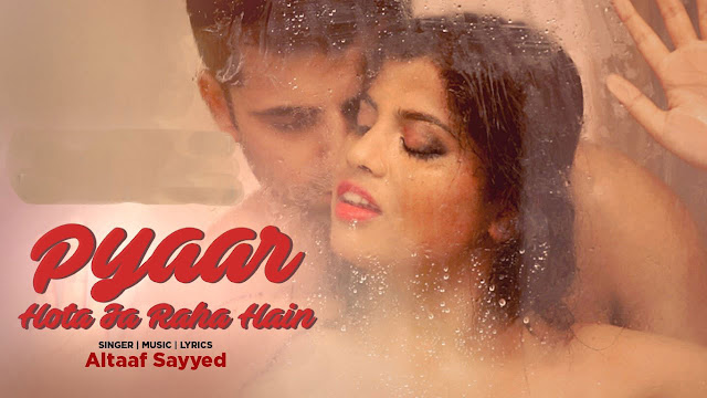 Pyaar Hota Ja Rahe Hain Lyrics | Latest Hindi Song | Altaaf Sayyed