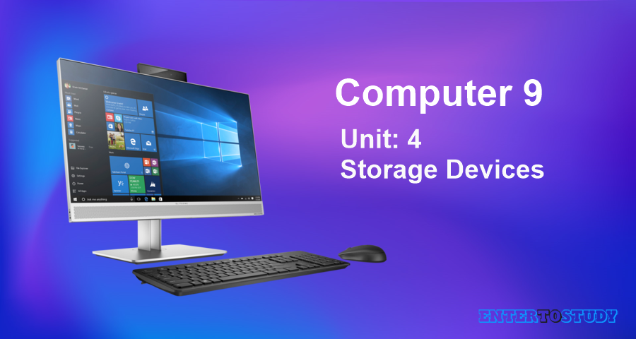 KIPS 9th Class Computer Notes Unit 4: Storage Devices