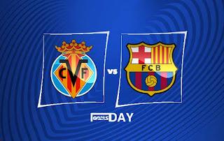 Villarreal vs Barcelona - Highlights