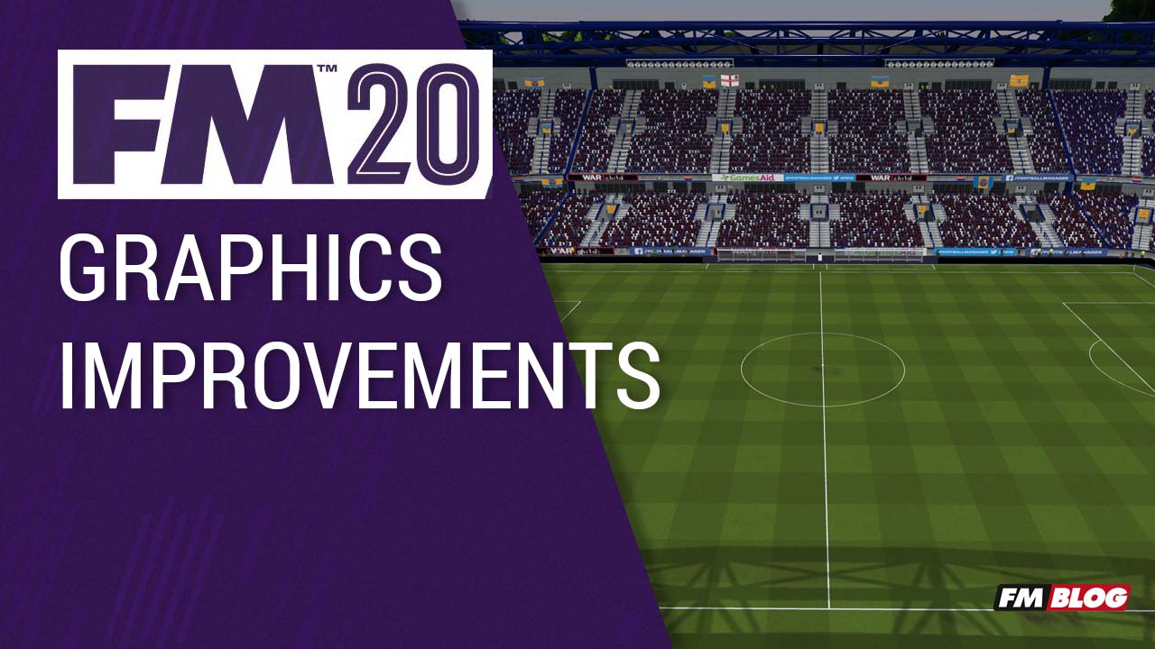 FM20 New Features - Graphics Improvements