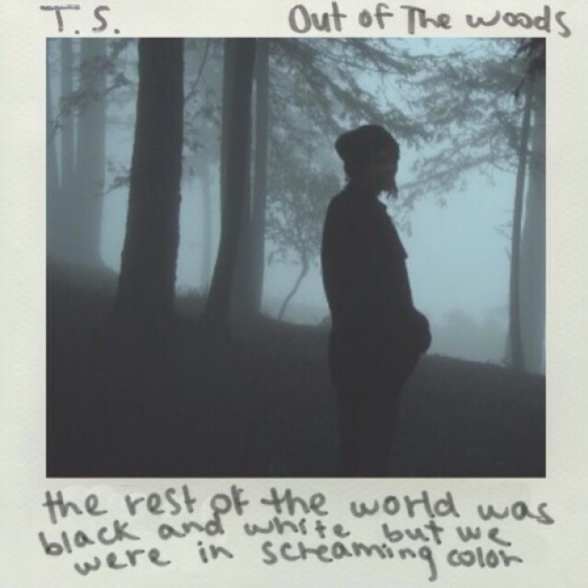 Out of the Woods by Taylor Swift