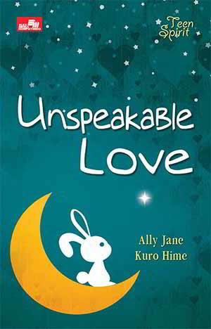 yang sudah memendam perasaannya pada teman masa SDnya Unspeakable Love PDF Karya Ally Jane, Kuro Hime