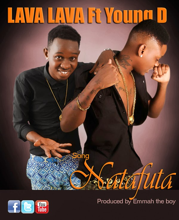 New AUDIO | Lava Lava ft Young Dee - Natafuta | Download