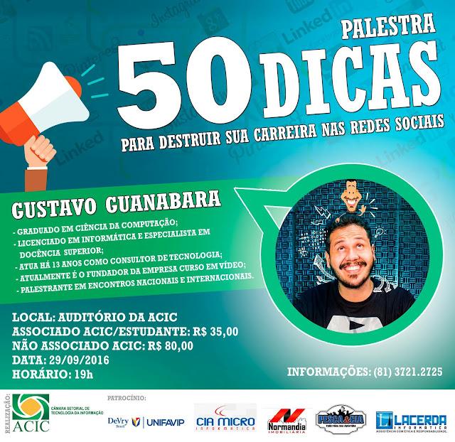 50 Dicas para destruir sua carreira nas Redes Sociais - Gustavo Guanabara