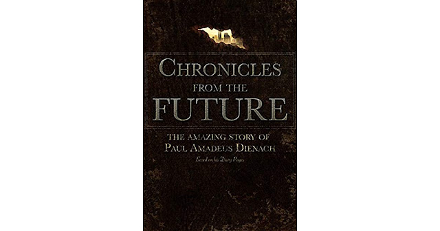 Paul Dienach, Chronicles from the Future