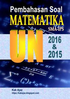 Ebook Pembahasan Soal Matematika SMA-IPS UN 2016 dan 2015