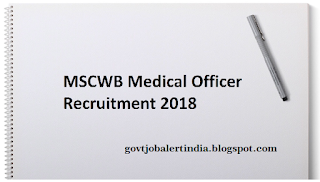 MSCWB Recruitment 2018 - For 100 Vacancies of Medical Officer