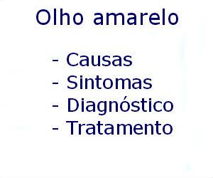 Olho amarelo causas sintomas diagnóstico tratamento prevenção riscos complicações
