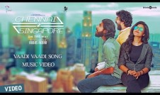 Chennai 2 Singapore new movie song Best Tamil film Song Vaadi Vaadi 2016