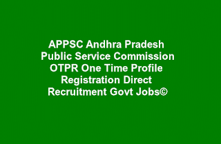 APPSC Andhra Pradesh Public Service Commission OTPR One Time Profile Registration Direct Recruitment Govt Jobs