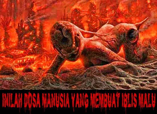 Inilah Dosa Manusia yang membuat iblis malu