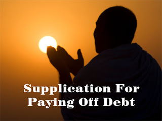 Supplication For Paying Off Debt - Qarz Ki Dua